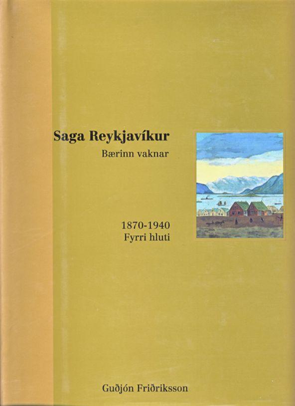 Saga Reykjavíkur – bærinn vaknar – fyrri hluti