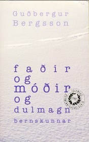 Faðir og móðir og dulmagn bernskunnar
