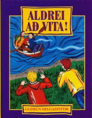 Aldrei að vita