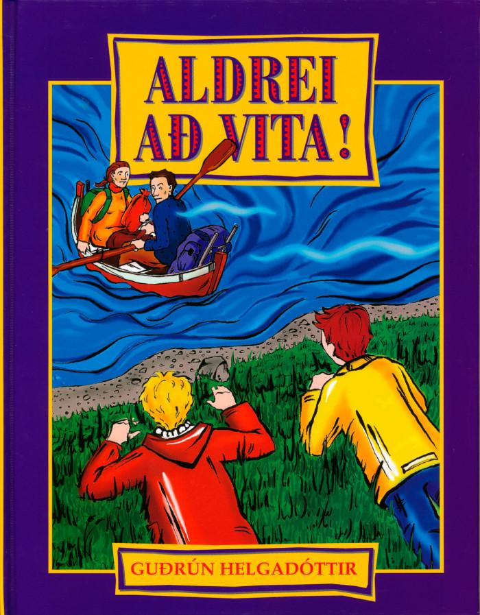 Aldrei að vita eftir Guðrúnu Helgadóttur