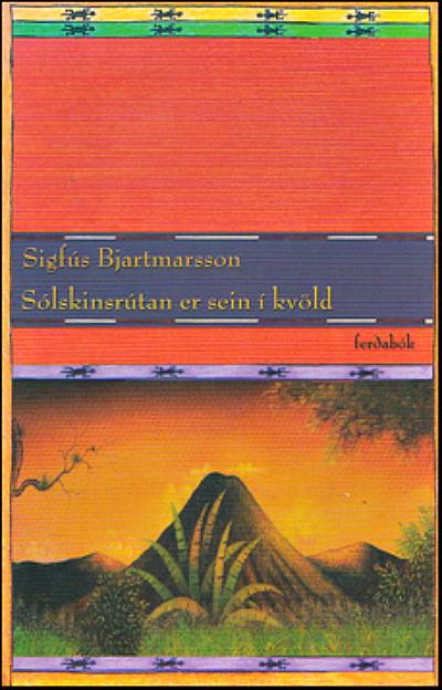 Sólskinsrútan er sein í kvöld eftir Sigfús Bjartmarsson