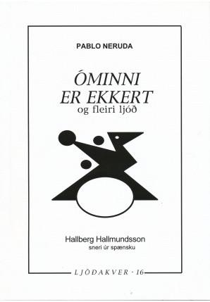 Óminni er ekkert og fleiri ljóð - Pablo Neruda