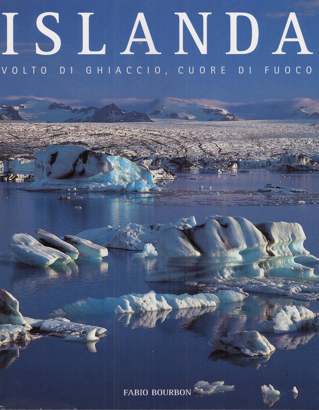 Islanda – volto di ghiaccio, cuore di fuoco