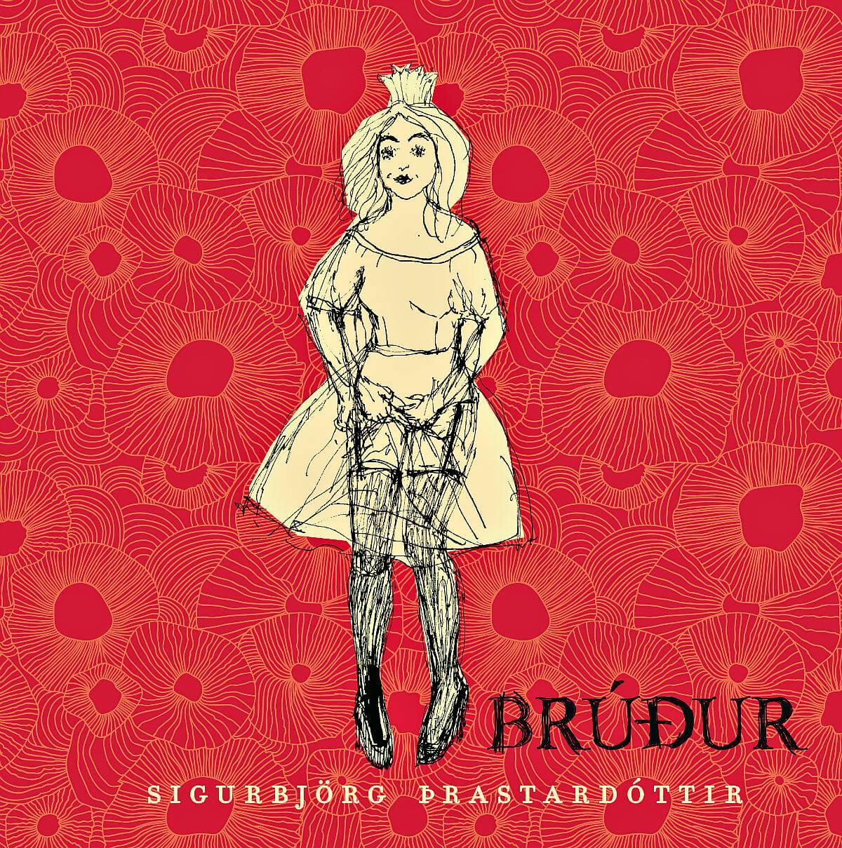 Brúður eftir Sigurbjörgu Þrastardóttur