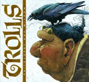Trolls - Philosophy and Wisdom