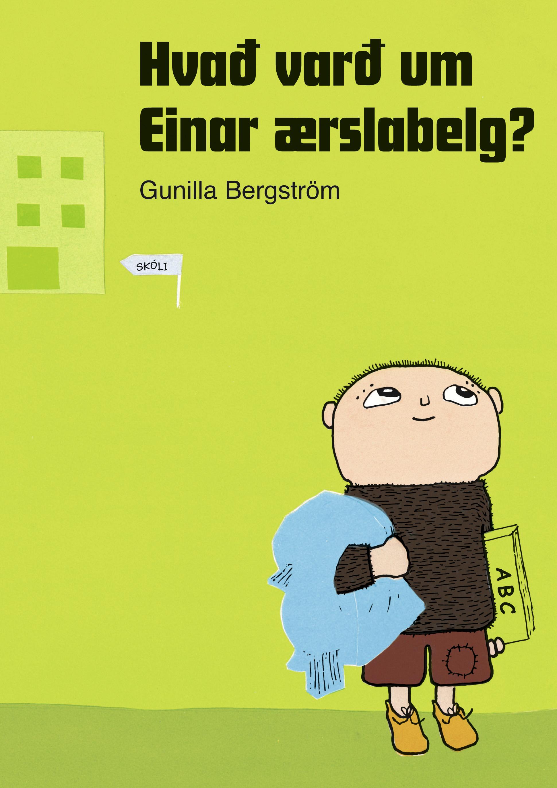 Hvað varð um Einar ærslabelg?