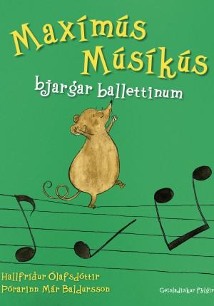 Maxímús Músíkús bjargar ballettinum