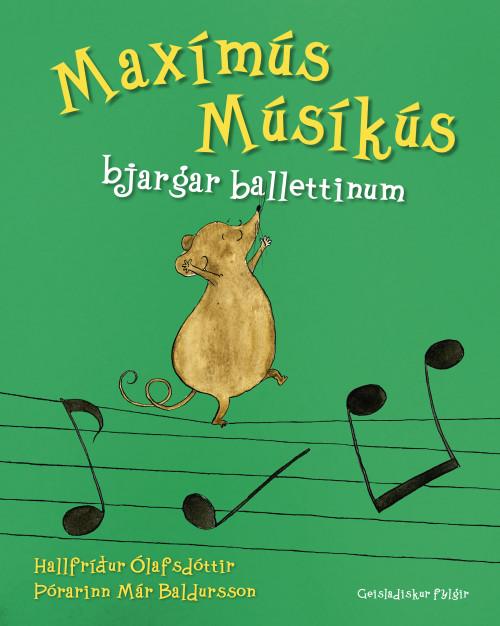 Maxímús Músíkús bjargar balletti...