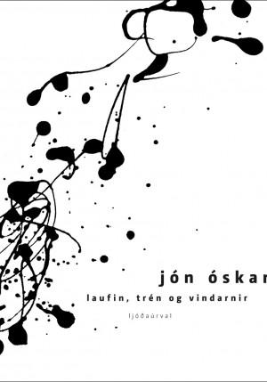 Laufin, trén og vindarnir - ljóðasafn Jóns Óskars