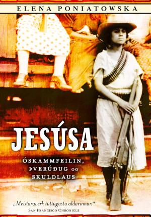 Jesúsa: Óskammfeilin, þverúðug og skuldlaus