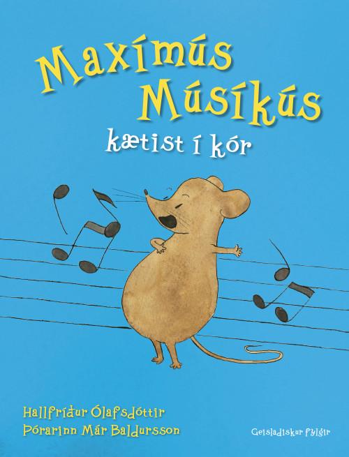 Maxímús Músíkús kætist í kór