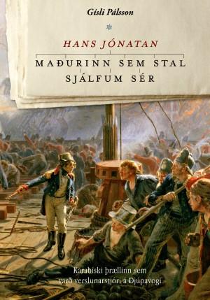 Hans Jónatan, maðurinn sem stal sjálfum sér eftir Gísla Pálsson