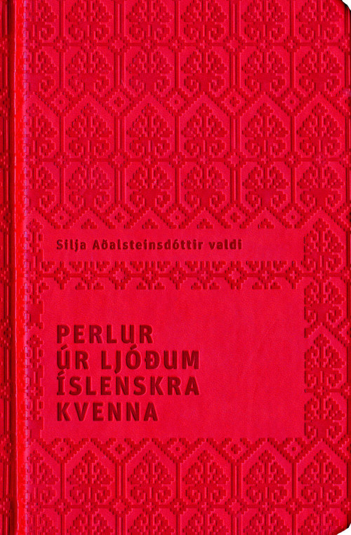 Perlur úr ljóðum íslenskra kvenna, Silja Aðalsteinsdóttir tók saman