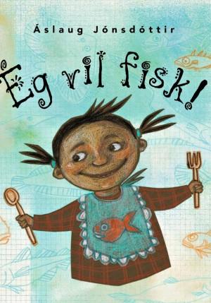Ég vil fisk eftir Áslaugu Jónsdóttur