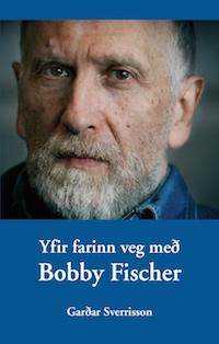 Yfir farinn veg med Bobby Fisher