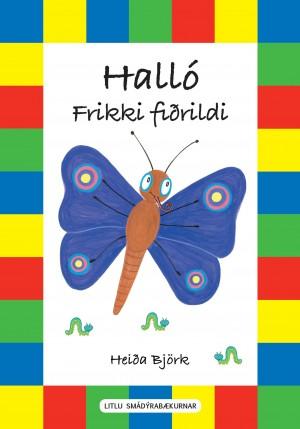 Halló Frikki fiðrildi