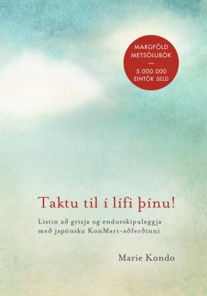 Taktu til í lífi þínu