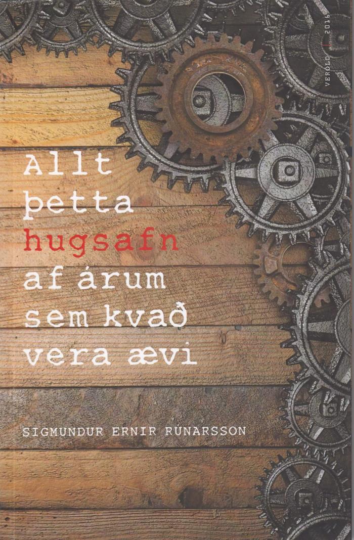 Allt þetta hugsafn af árum sem kvað vera ævi