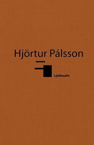 Hjörtur Pálsson - Ljóðasafn