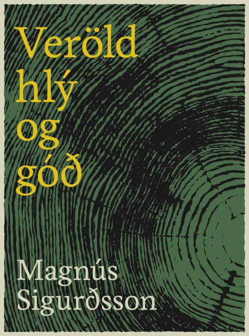 Veröld hlý og góð – ljóð og prósar
