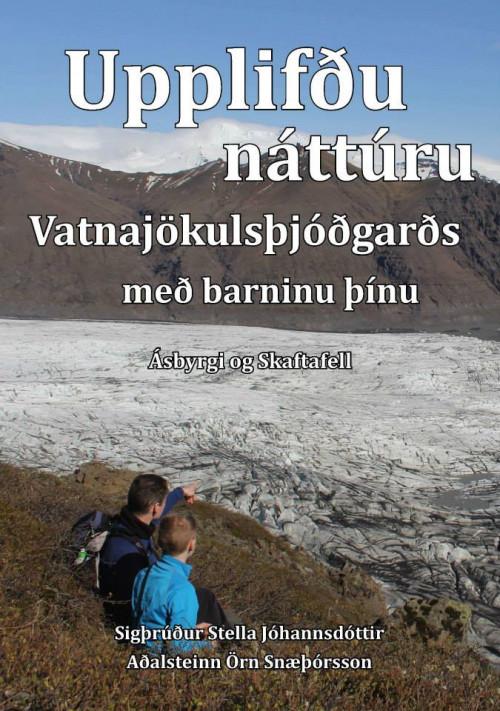Upplifðu náttúru Vatnajökulsþjóðgarðs með barninu þínu – Ásbyrgi og Skaftafell