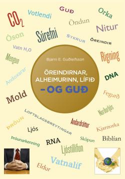 Öreindirnar, alheimurinn, lífið – og Guð