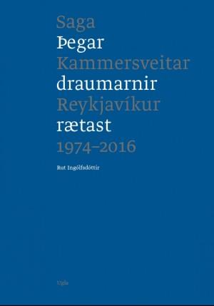 Þegar draumarnir rætast - Saga Kammersveitar Reykjavíkur