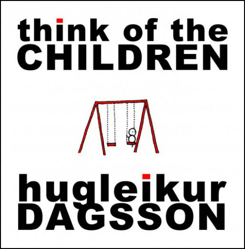 Think of the Children by Hugleikur Dagsson
