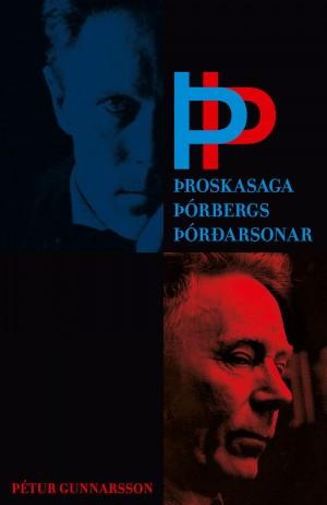 ÞÞ - þroskasaga Þórbergs Þórðarsonar eftir Pétur Gunnarsson