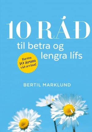 10 ráð til lengra og betra lífs