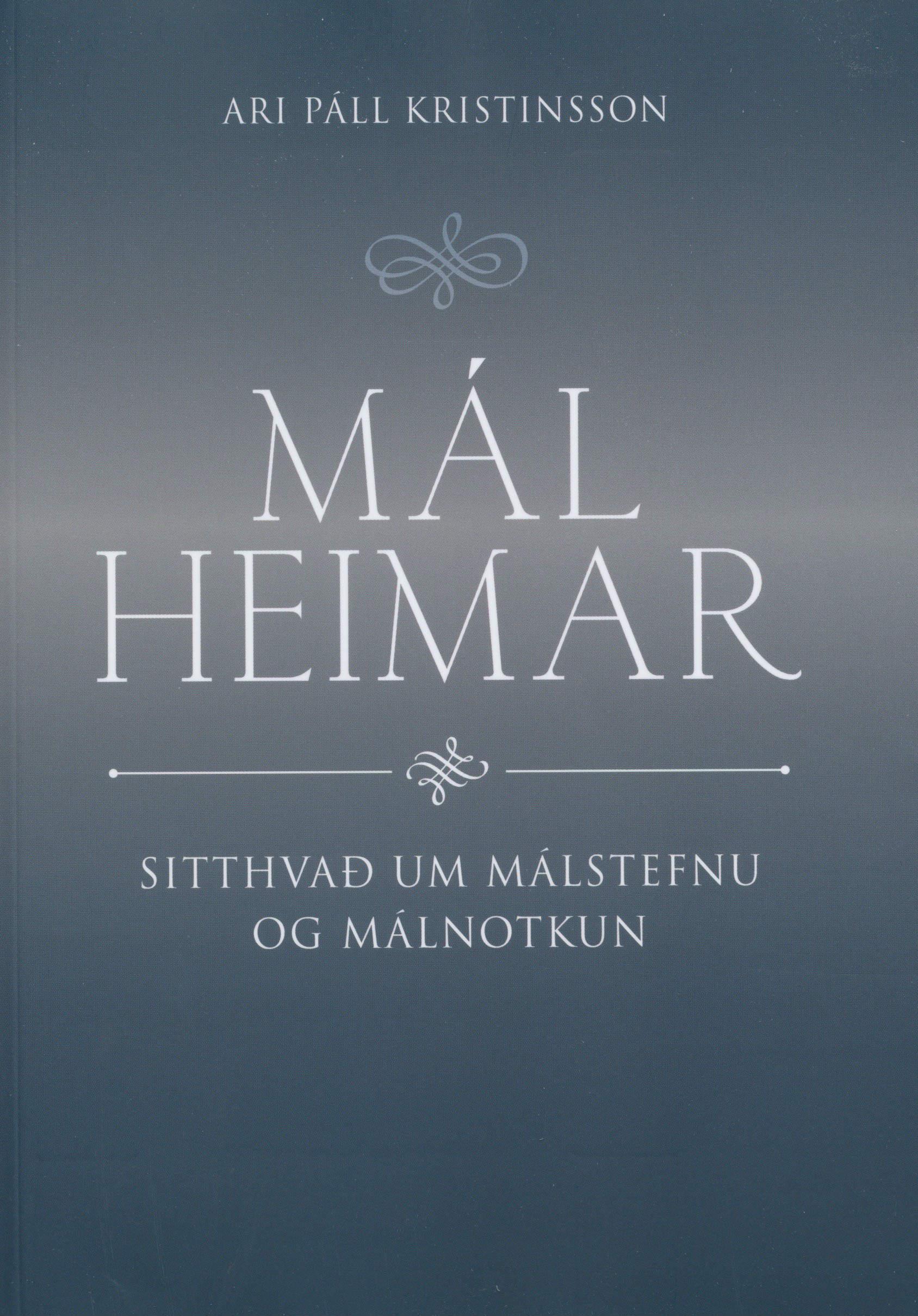 Málheimar - sitthvað um málstefnu og málnotkun