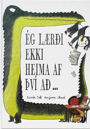 Ég lærði ekki heima af því að