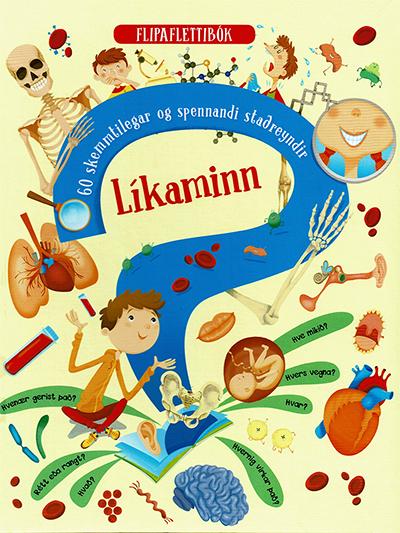 Líkaminn - 60 skemmtilegar og spennandi staðreyndir