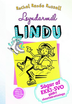 Leyndarmál Lindu 4 - sögur af ekki-svo góðri skautadrottningu