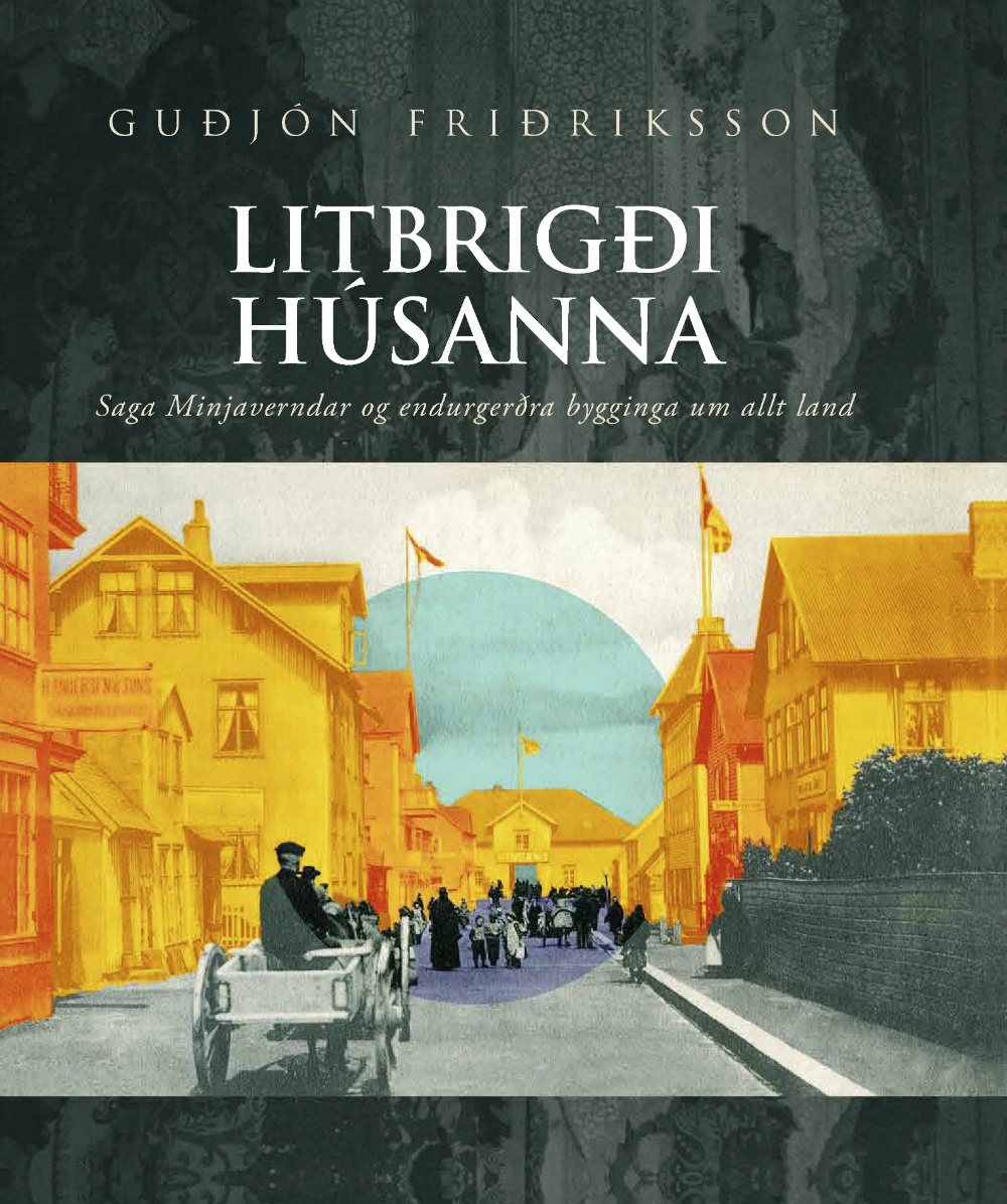 Litbrigði húsanna – Saga Minjaverndar og endurgerðra bygginga um allt land