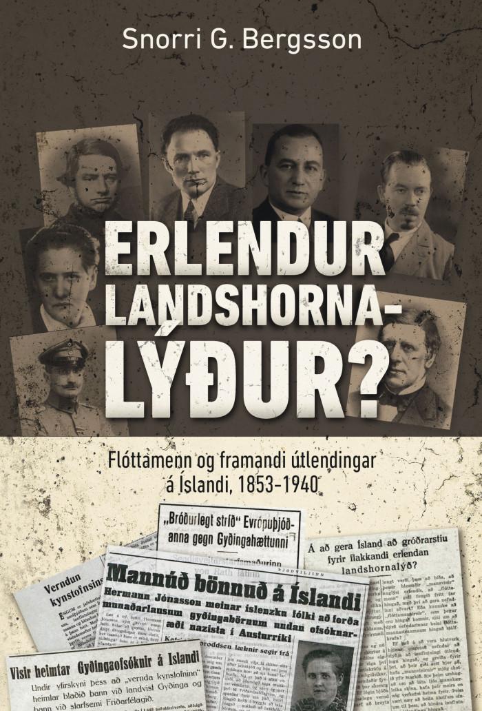 Erlendur landshornalýður? - Flóttamenn og framandi útlendingar á Íslandi 1853-1940