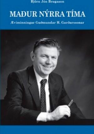 Maður nýrra tíma - æviminningar Guðmundar H. Garðarsonar