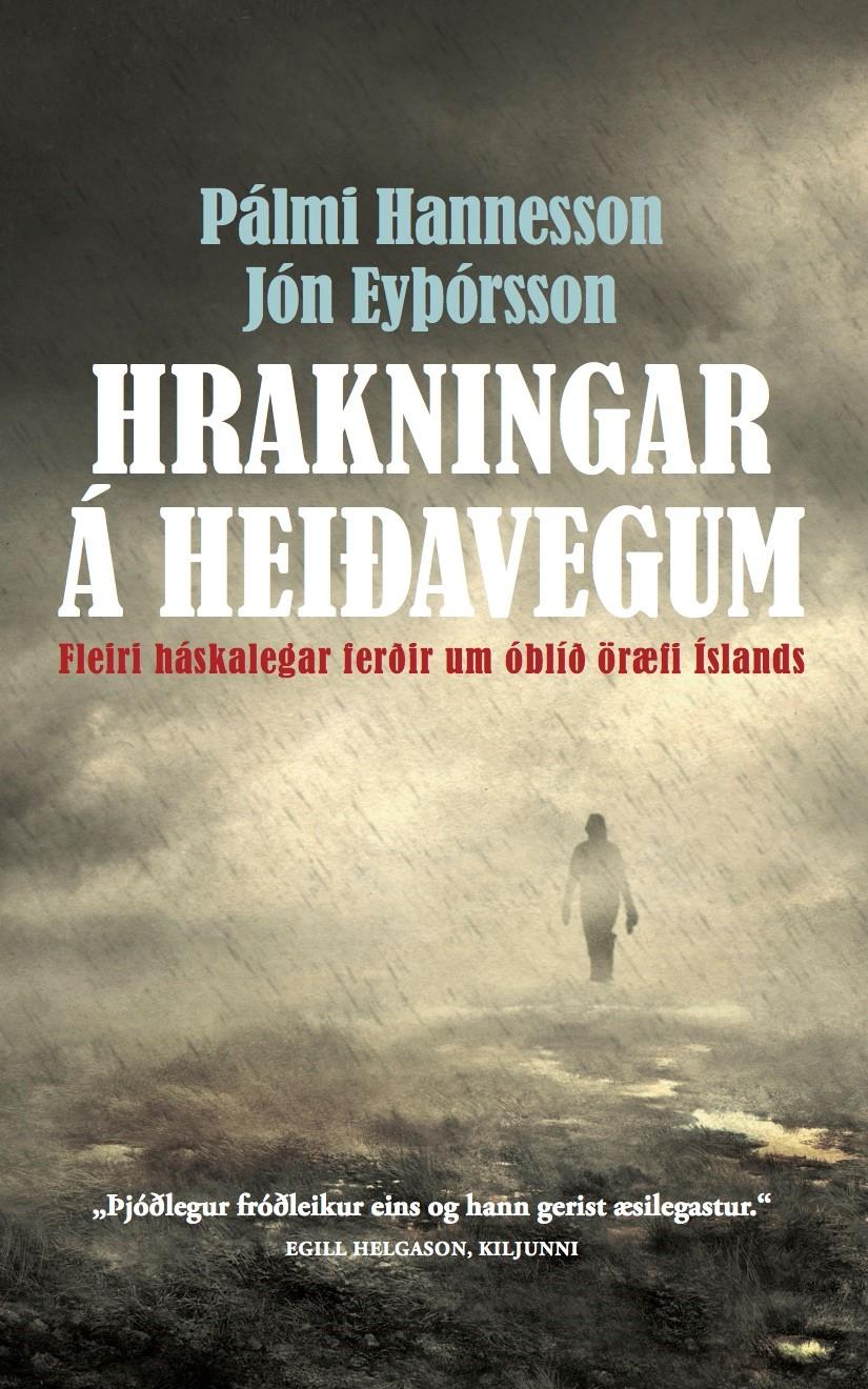 Hrakningar á heiðavegum - fleiri háskalegar ferðir um óblíð öræfi Íslands