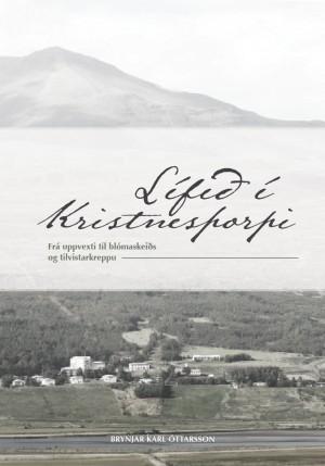 Lífið í Kristnesþorpi - Frá uppvexti til blómaskeiðs og tilvistarkreppu