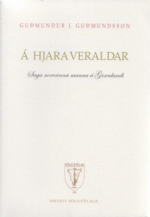 Á hjara veraldar: Saga norrænna manna á Grænlandi