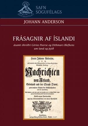 Frásagnir af Íslandi ásamt óhróðri Göries Peerse og Dithmars Blefkens um land og þjóð