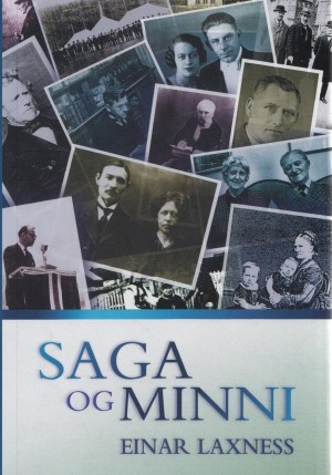 Saga og minni: Rit til heiðurs Einari Laxness sjötugum 9. ágúst 2001