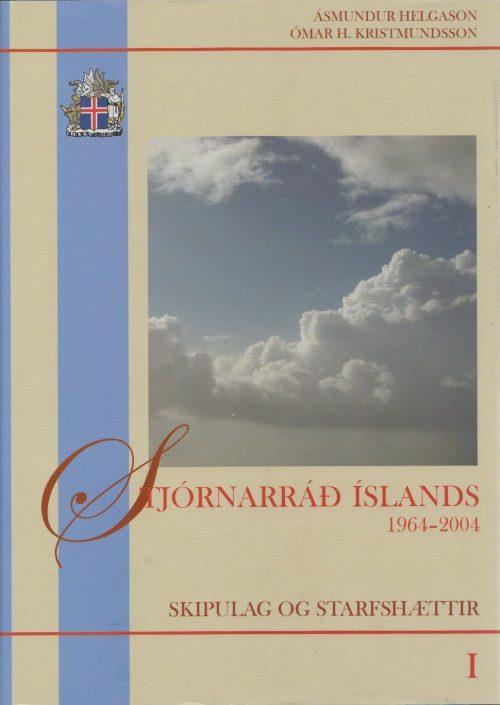 Stjórnarráð Íslands: 1964-2004 - I. Skipulag og starfshættir