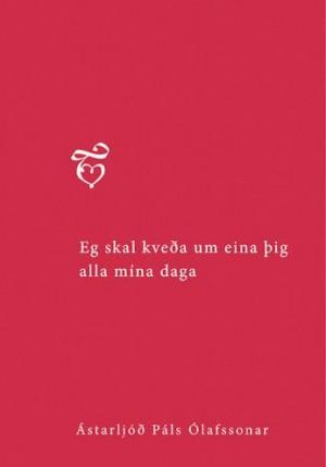 Ég skal kveða um eina þig alla mína daga - ástarljóð Páls Ólafssonar