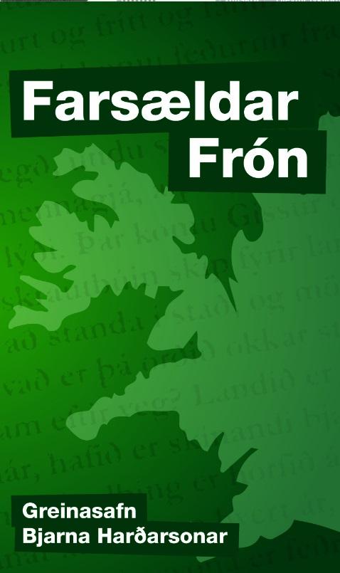 Farsældar Frón - greinasafn Bjarna Harðarsonar