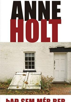 Það sem mér ber - Anne Holt