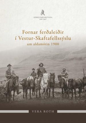 Fornar ferðaleiðir í Vestur Skaftafellssýslu um aldamótin 1900