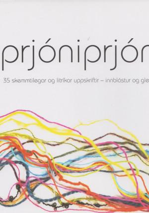 Prjóniprjón: 35 skemmtilegar og litríkar uppskriftir