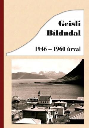 Geisli Bíldudal 1946-1960