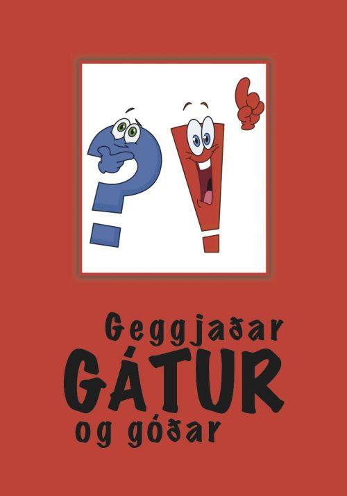 Geggjaðar gátur og góðar